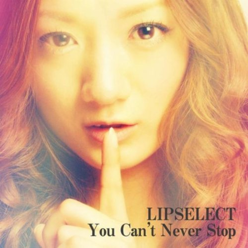 You Can't Never Stop - Lipselect