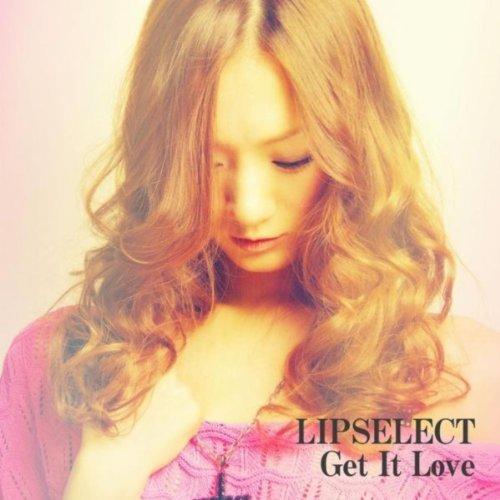Get It Love - Lipselect
