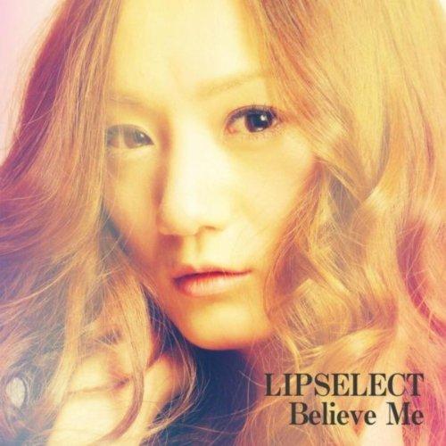 Believe Me - Lipselect
