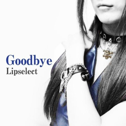 Goodbye - Lipselect
