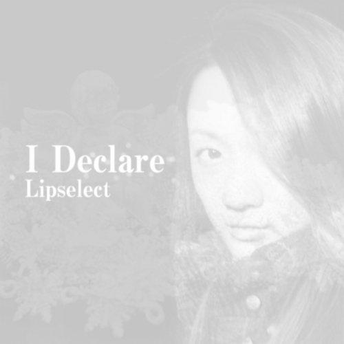 I Declare - Lipselect